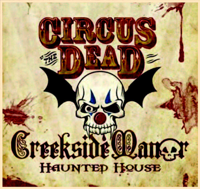 Circus of the Dead Creekside Manor Haunted House